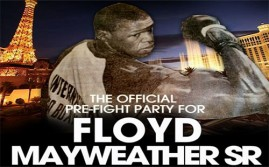 Pre-Fight Party Floyd Mayweather Sr