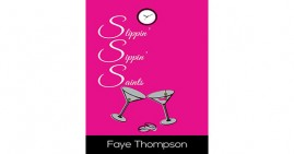 Slippin Sippin Saints by Faye Thompson