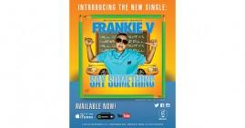 Frankie V Say Something