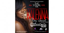 Chic Cave and Sierra Nicole Present Kalenna at Hookah Loft