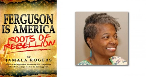 Ferguson is America By Jamala Rogers