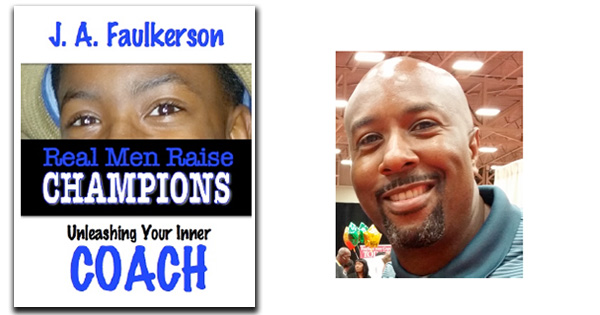 Real Men Raise Champions by J.A. Faulkerson