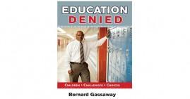 Education Denied By Dr. Bernard Gassaway