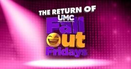 UMC Fall Out Fridays