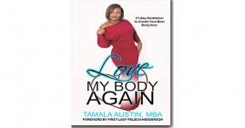 Love My Body Again By Tamala Austin