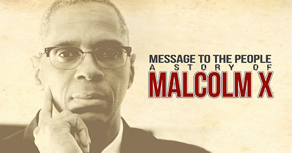 Message to the People - The Story of Malcolm X