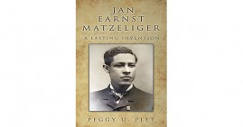 Jan Earnst Matzeliger: A Lasting Invention by Peggy Plet