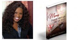 Shaquana Jackson, author of Mommy Please Help Me Get My Baby Back
