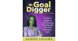 Ms. Goal Digger by Alison Vaughn