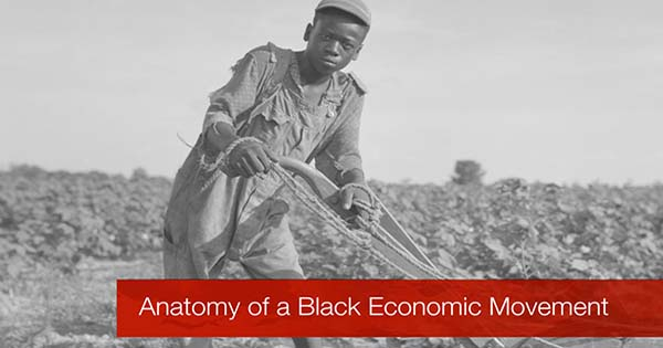 The Anatomy of a Black Economic Movement