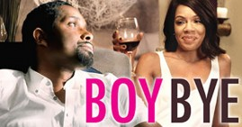 """Boy Bye Film starring Boy Bye"""" is a romantic drama that teaches every hopeless romantic that they can find true love starring Wendy Raquel Robinson"""