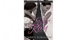 Ex-Ray by Cheryl Robinson