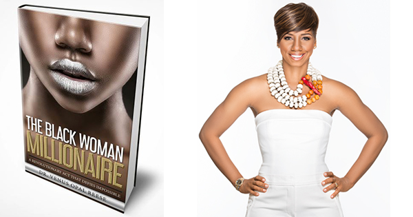 Black Woman Millionaire By Dr. Venus Opal Reese