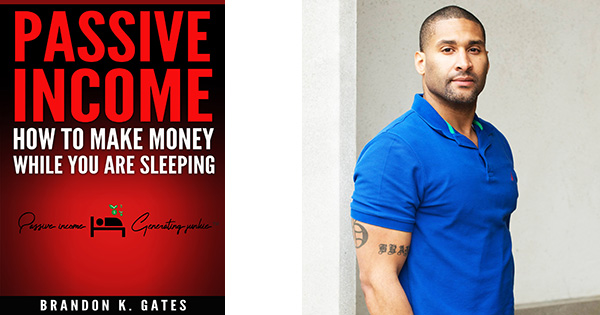Passive income book by author, Brandon Gates