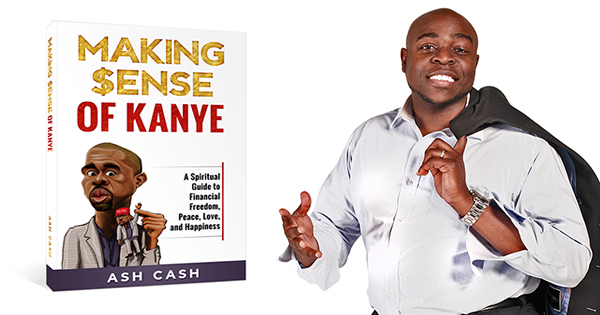 Making Sense of Kanye by Ash Cash