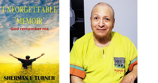 Unforgettable Memoir: God Remember Me By Sherman L. Turner