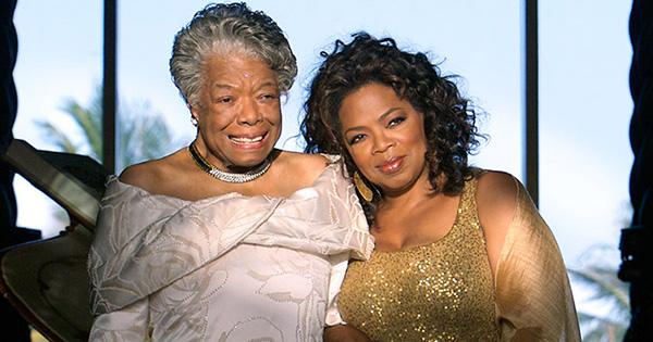 Oprah Winfrey and Maya Angelou