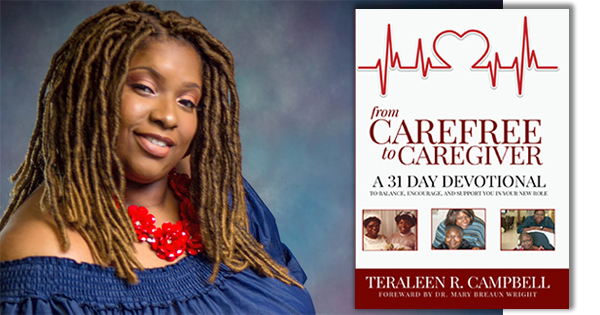 Teraleen Campbell, author of From Carefree to Caregiver