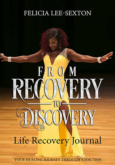From Recovery to Discovery by Felicia Lee-Sexton