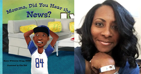 Sanya Gragg, author of Momma Did You Hear the News?