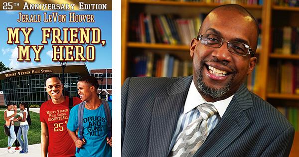 My Friend, My Hero by Jerald Levon Hoover