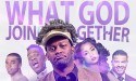 "New Stage Play ""What God Joined Together"" Slated To Run at the Historic Fox Theatre in Atlanta"