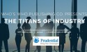 Prudential Financial and Who's Who Publishing Company Partner to Launch Titans of Industry: A Wealth and Wisdom Speakers Series