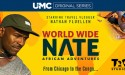 "UMC - Urban Movie Channel Premieres New Original Travel Series, ""World Wide Nate: African Adventures"""